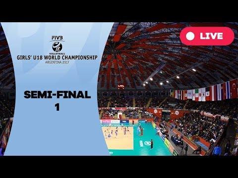 Semi final 1 - 2017 FIVB Girls U18 World Championship