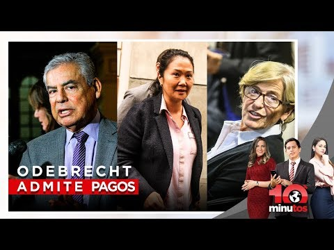 Odebrecht admite pagos a Villarán, Keiko y Villanueva - 10 minutos Edición Matinal