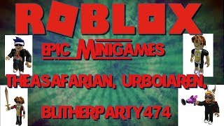 Roblox #42 Epic Minigames Chaos Pt 1 with TheaSafarian, UrBoiAren, and BlitherParty474