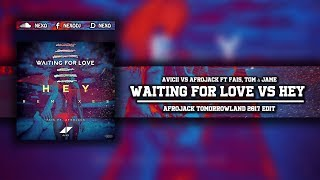 Waiting For Love Vs Hey (Afrojack Tomorrowland 2017 Edit)