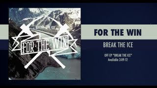 For The Win - Break The Ice