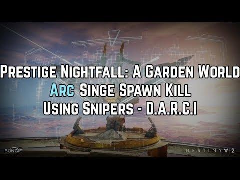 "Destiny 2 - Prestige NF ""A Garden World"" Spawn Kill   Arc Singe   D.A.R.C.I"