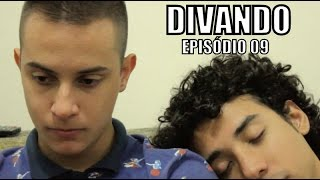 Divando - Série Gay - Episódio 09 [Legendado/subtitle]