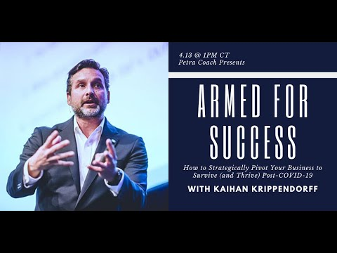 """Petra Coach Presents, """"Armed for Success with Kaihan Krippendorff: How to Strategically Pivot..."""