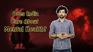 Mental Health And Depression In India | Does India Really Care About Mental Health?