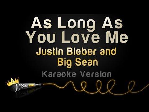 Justin Bieber and Big Sean - As Long as You Love Me (Karaoke Version)
