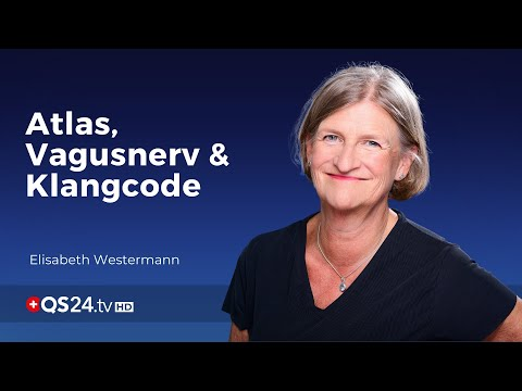 Der Atlas, der Vagusnerv und die Klangcode-Arbeit   Sinn des Lebens   QS24 Gesundheitsfernsehen