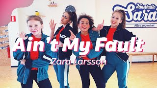AIN'T MY FAULT - ZARA LARSSON | Kids Dance Video | Choreography