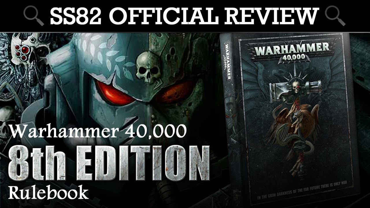 Warhammer 40K 8th EDITION RULEBOOK StrikingScorpion82 Official Review | HD