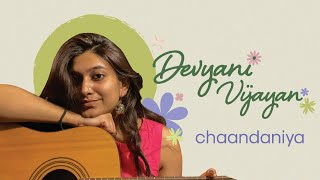 CHAANDANIYA | Shankar Ehsaan Loy | Amitabh Bhattacharya | Cover by Devyani Vijayan | 2 States