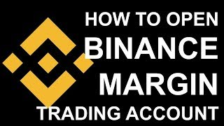 How to open a Binance Margin Trading account and Trade ? - In English