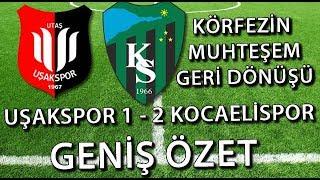 Uşakspor - Kocaelispor Geniş Maç Özeti 1-2