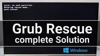Fix Error No such Partition Grub rescue mode For Windows