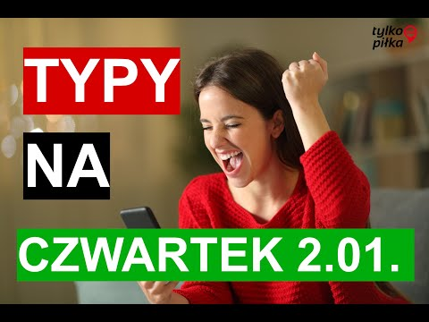 #Typy Bukmacherskie Na Dziś: Czwartek 2.01. #kasujemy #typybukmacherskie