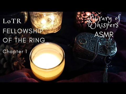 ASMR | Lord Of The Rings - 'Fellowship' Chp 1 - 'A Long Expected Party' - (Whispered Reading)