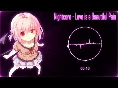 Nightcore - Love is beautiful pain
