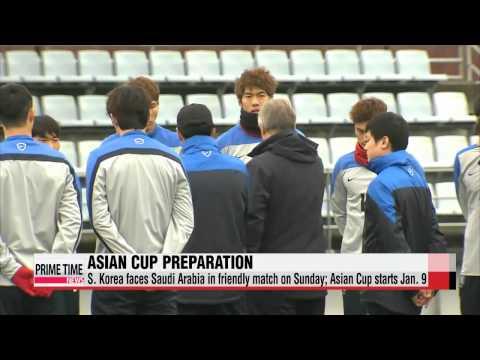 S. Korea faces Saudi Arabia in friendly before Asian Cup   축구: 대한민국, 4일 사우디와 평가전