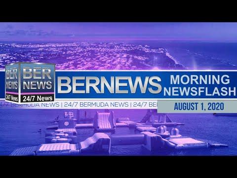 Bermuda Newsflash For Saturday, Aug 1, 2020