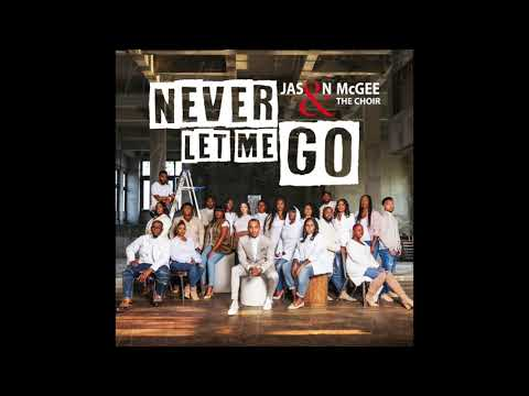 "New Music Alert! Jason McGee & The Choir Drop New Single, ""Never Let Me Go"" [VIDEO]"