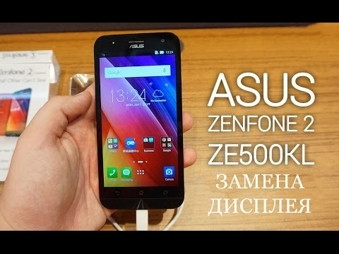 Разборка и замена дисплея ASUS Zenfone 2 Laser ZE500KL \ Replacement Lcd ASUS Ze500kl
