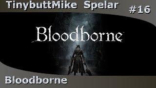 Bloodborne playthrough #16 (Svenska)