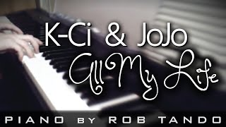 K-Ci & JoJo - All My Life (Piano Cover | Rob Tando)