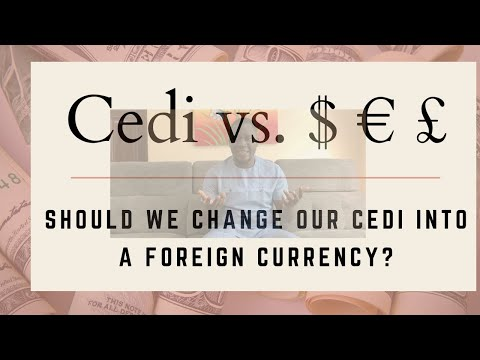 Which Currency Should I Convert My Ghana Cedis Into?