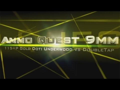 9mm Ammo Quest: Gold Dot 115+P Underwood vs DoubleTap test