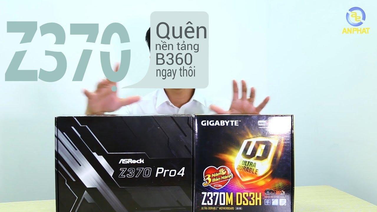 Trên tay bo mạch chủ Z370M-DS3H GIGABYTE và ASRock Z370 Pro4 cực ngon thay thế B360 | An Phat PC