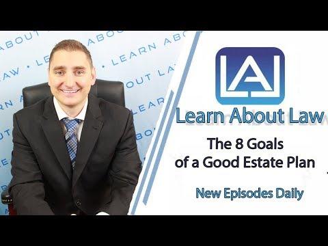 8 Goals Of A Good Estate Plan | Illinois Estate Planning Explained