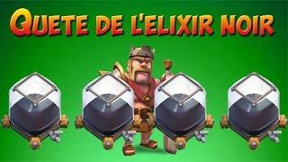 CLASH OF CLANS Quête de l'elixir noir ! 2 Gameplays explicatifs