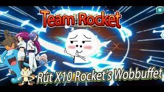 Rút x10 Cao Cấp Pet Mới Rocket's Wobbuffet,Thành Viên Team Rocket 1h Và....
