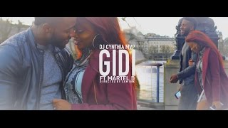 Cynthia DJ MVP -GIDI (Official Video) ft Martel B