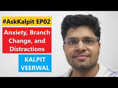 anxiety,-branch-change,-pcm,-and-distractions-|-#askkalpit-ep02-|-kalpit-veerwal