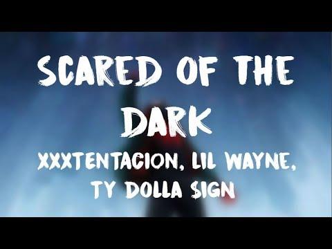 xxxtentacion,-lil-wayne-&-ty-dolla-$ign---scared-of-the-dark-(lyrics)