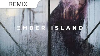 Ember Island - Need You (Jakoban & Not Your Dope Trap Remix)