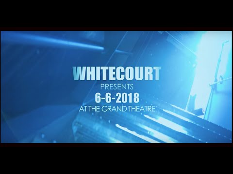 WHITECOURT   GRAND THEATRE 6 6 2018