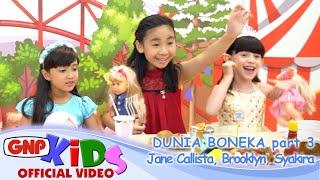 Dunia Boneka part 3 bersama Jane Callista-Brooklyn-Syakira
