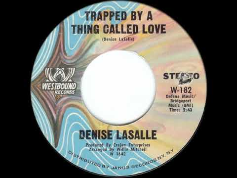 DENISE LASALLE   TRAPPED  A THING CALLED LOVE