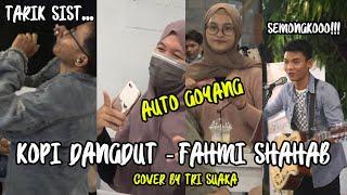 Download Lagu KOPI DANGDUT - FAHMI SHAHAB (LIRIK) COVER BY TRI SUAKA AT MENOEWA KOPI mp3
