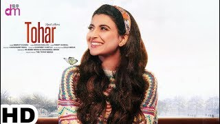 Tohar (Full ) Nimrat Khaira Ft. Preet Hundal | Latest Punjabi Song 2019