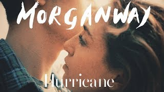 Morganway - Hurricane [OFFICIAL VIDEO]
