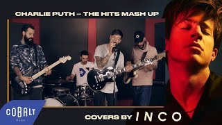 Charlie Puth – The Hits Mash Up (Covers by INCO)