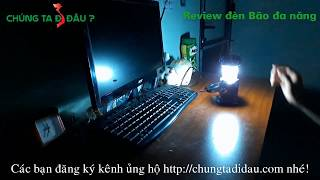 Review đèn Bão đa năng siêu sáng tích hợp sạc dự phòng