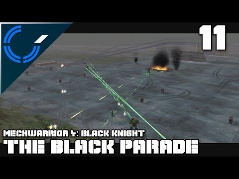 The Black Parade - 11 - Mechwarrior 4: Black Knight