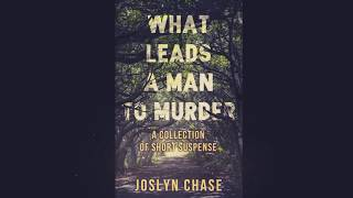 Book Trailer for What Leads A Man To Murder