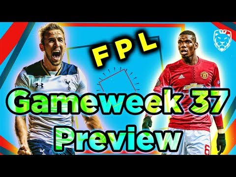Gameweek 37 Preview ⚽ FPL : Updates & Tips 2017/2018