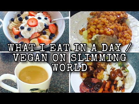 WHAT I EAT IN A DAY / VEGAN ON SLIMMING WORLD