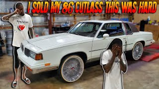 (EMOTIONAL) BAD NEWS I SOLD MY 86 CUTLASS AND HERES Y