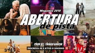 Megamix Abertura de Pista 2018 (Anitta, Pabllo, Iza, Lucas lucco, Ludmilla, Um44K...)